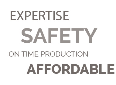 Expertise, Safety, On time production, affordable